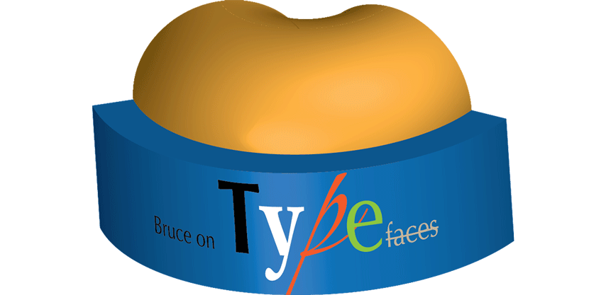 Bruce on Typefaces